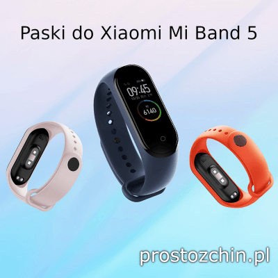 Paski do Xiaomi Mi Band 5